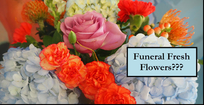 Funeral fresh flowers sign makes me ask what funeral fresh means by Jennie Helderman